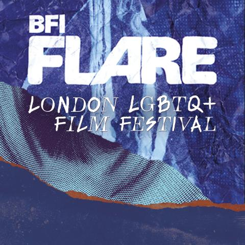 BFI Flare: London LGBTQ+ Film Festival Presents